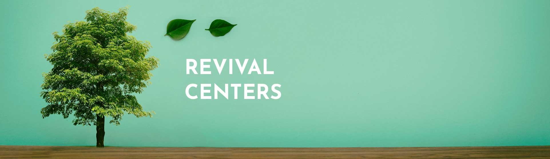 Revival centers